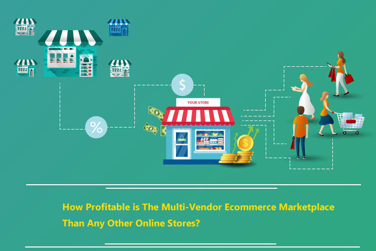 How profitable is the multi-vendor eCommerce marketplace than any other online store?