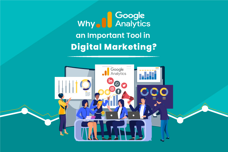Why Google Analytics an Important Tool in Digital Marketing