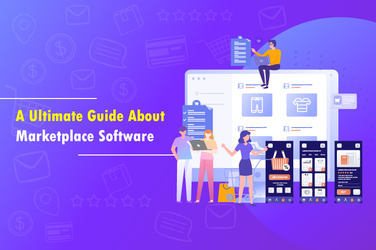 A Ultimate Guide About Marketplace Software