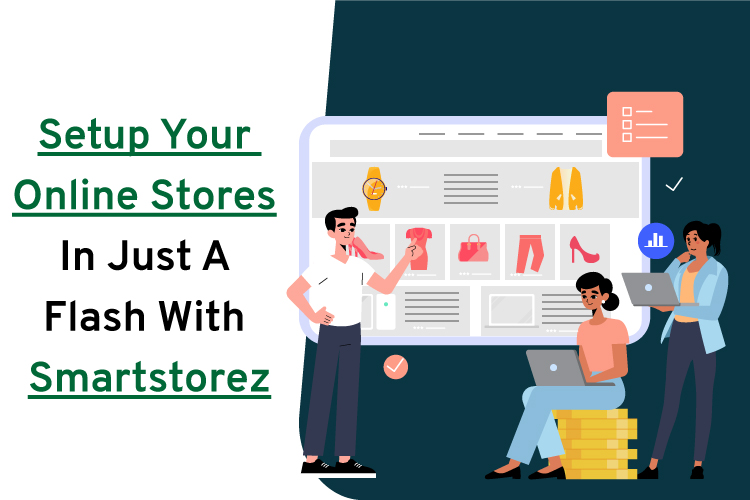 Setup Your Online Stores In Just a Flash with Smartstorez