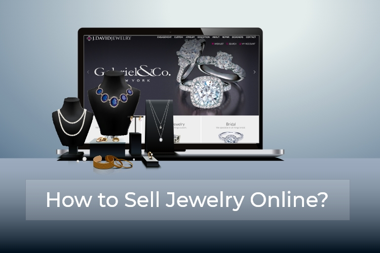 The Ultimate Guide To How To Sell Jewelry Online
