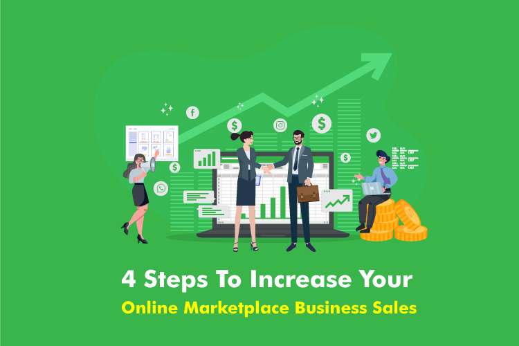 4 Steps To Increase Your Online Marketplace Business Sales