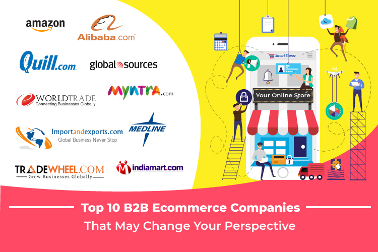 Top 10 B2B Ecommerce Companies That May Change Your Perspective