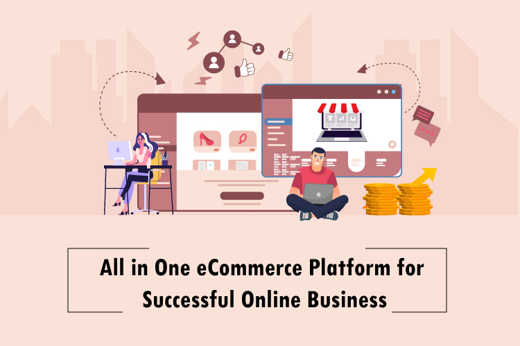 All in One Ecommerce Platform for Successful Online Business