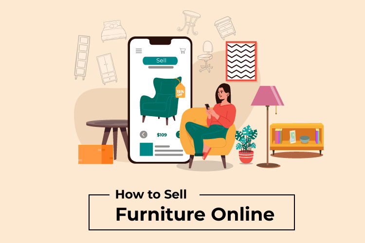 The Ultimate Guide To How To Sell Furniture Online?