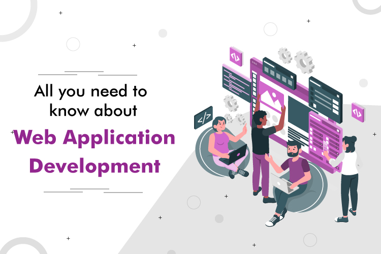 All you need to know about Web Application Development