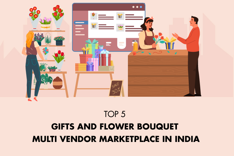 Top 5 Gifts And Flower Bouquet Multi Vendor Marketplace In India
