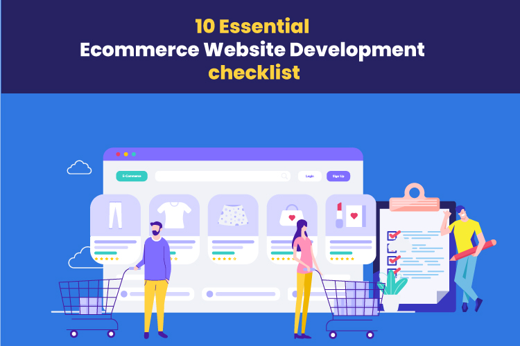 10 Essential Ecommerce Website Development checklist